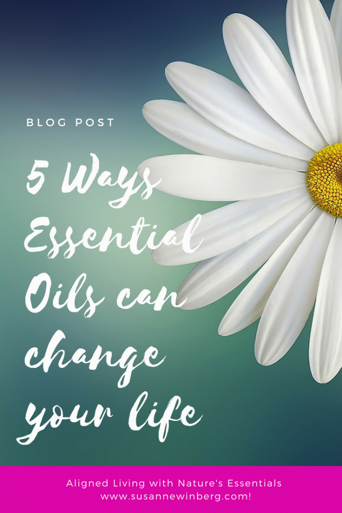 About essential Oils - how they can change your life