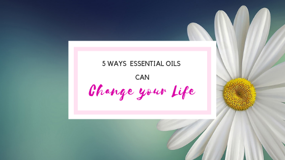 How essential oils can change your life