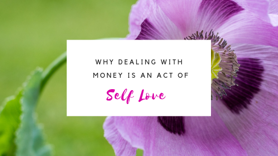 Why dealing with money is an act of self love