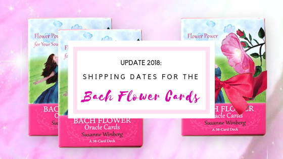 Shipping dates for the Bach Flower Oracle Cards in 2018